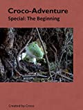 img - for Croco-Adventure; Special: The Beginning book / textbook / text book