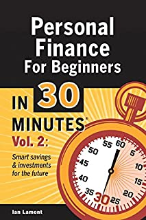 Book Cover: Personal Finance For Beginners In 30 Minutes, Volume 2: How to build savings and investments to secure your financial future