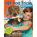 101 Dog Tricks, Kids Edition: Fun and Easy Activities, Games, and Crafts