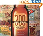 300 Years of Beer: An Illustrated His...