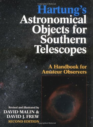 Hartung'S Astronomical Objects For Southern Telescopes: A Handbook For Amateur Observers