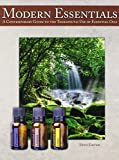 Modern Essentials *5th Edition* A Contemporary Guide to the Therapeutic Use of Essential Oils (The NEW 5th Edition)
