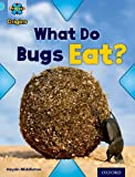 img - for Project X Origins: Light Blue Book Band, Oxford Level 4: Bugs: What Do Bugs Eat? book / textbook / text book