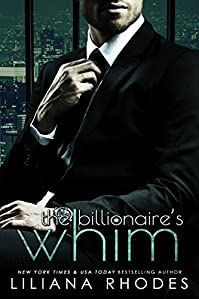 The Billionaire's Whim: His Every Whim Boxed Set by Liliana Rhodes ebook deal