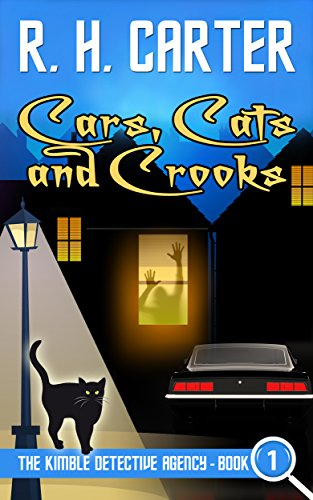 Cars, Cats and Crooks (The Kimble Detective Agency Book 1)