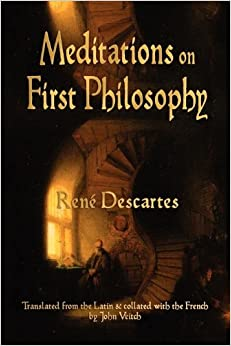 descartes meditations of first philosophy Discourse on method and meditations on first philosophy (fourth edition) rené descartes translated by donald a cress 1998 - 128 pp.