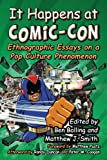 It Happens at Comic-Con: Ethnographic Essays on a Pop Culture Phenomenon