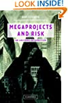 Megaprojects and Risk: An Anatomy of...