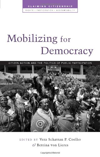 Mobilizing for Democracy: Citizen Action and the Politics of Public Participation (Claiming Citizenship - Rights, Partic