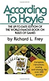 According to Hoyle: Official Rules of More Than 200 Popular Games of Skill and Chance With Expert Advice on Winning Play (0449211126) by Frey, Richard L.