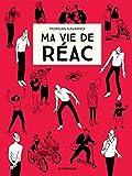 vignette de 'Ma vie de réac (Morgan Navarro)'