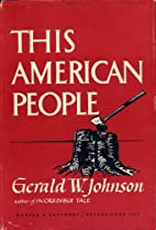 This American people by Gerald W. Johnson
