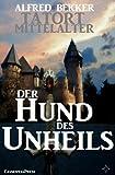 Der Hund des Unheils (Tatort Mittelalter) BESTES ANGEBOT