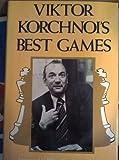 Viktor Korchnoi's best games (A Philidor chess book) (0950597406) by Korchnoi, Viktor
