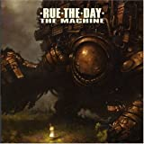 Rue the Day The Machine