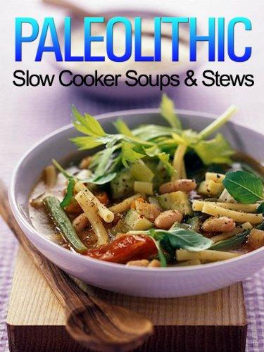 Paleolithic Slow Cooker Soups & Stews: (Gluten Free) by Jennifer L Davids