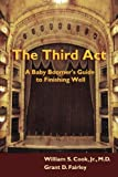 img - for The Third Act: A Baby Boomer's Guide to Finishing Well book / textbook / text book