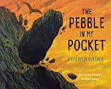 img - for The Pebble in my Pocket: A History of Our Earth book / textbook / text book