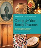 Caring for Your Family Treasures: Heritage Preservation (0810929090) by Long, Jane S.