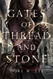 Gates of Thread and Stone (Gates of Thread and Stone series Book 1)