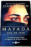 Mayada, hija de irak / Mayada, Daughter of Iraq (Spanish Edition) (8401335191) by Sasson, Jean P.