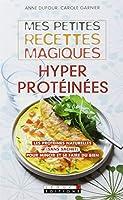 Mes petites recettes magiques hyperprotéinées