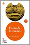 img - for El Oro de Los Suenos (Ed11 +Cd) (the Gold of Dreams) (Leer En Espanol, Nivel 4 / Read in Spanish, Level 4) (Spanish Edition) book / textbook / text book