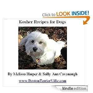 Free Kindle eBook Kosher Recipes for Dogsby Sally Ann Cavanaugh & Melissa Harper