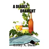 A Deadly Draught ~ Lesley A Diehl