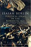 Political Ideas in the Romantic Age: Their Rise and Influence on Modern Thought (0691126879) by Berlin, Isaiah