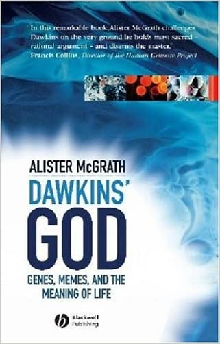 Dawkins' GOD: Genes, Memes, and the Meaning of Life written by Alister McGrath