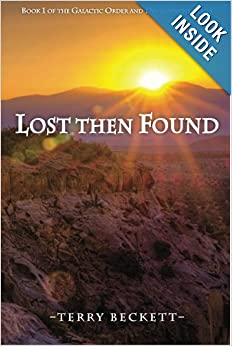 Lost Then Found: Book 1 of the Galactic Order and Development Series (Volume 1) by Terry Beckett