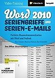 Word 2010: Serienbriefe und Serien E-Mails