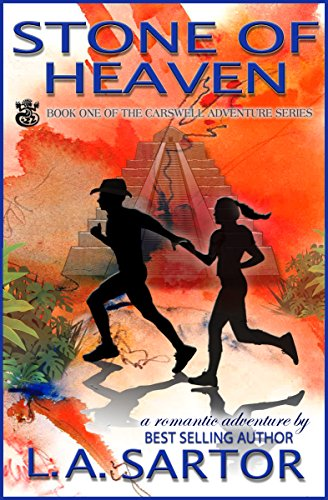 Book: Stone Of Heaven (The Carswell Adventure Series) by L.A. Sartor