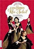 Les Colombes du Roi-Soleil : Coffret d\'écriture : 1 roman : Tome 1, Les comédiennes de Monsieur Racine + 6 lettres-enveloppes + 6 autocollants par Anne-Marie Desplat-Duc