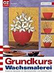 Grundkurs Wachsmalerei: Kreatives Ges...