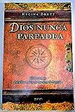 img - for Dios nunca parpadea : 50 lecciones para los malos momentos de la vida book / textbook / text book