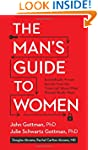 The Man's Guide to Women: Scientifica...