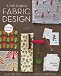A Field Guide to Fabric Design: Desig...