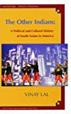 img - for The Other Indians: A Political and Cultural History of South Asians in America book / textbook / text book