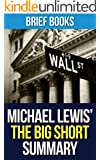 The Big Short: by Michael Lewis | Inside the Doomsday Machine | Summary & Takeaways (Brief Books Book 2)
