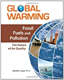 img - for Fossil Fuels and Pollution: The Future of Air Quality (Global Warming (Facts on File)) book / textbook / text book