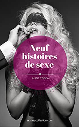 neuf histoires de sexe sextasy collection french edition ebook aline tosca. Black Bedroom Furniture Sets. Home Design Ideas