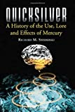 img - for Quicksilver: A History of the Use, Lore and Effects of Mercury book / textbook / text book