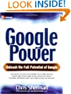 Google Power: Unleash the Full Potential of Google