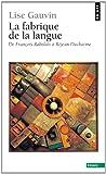 echange, troc Lise Gauvin - La fabrique de la langue : De François Rabelais à Rejean Ducharme