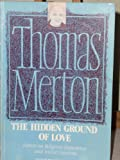 The Hidden Ground of Love: Letters of Religious Experience and Social Concerns (0005992249) by Merton, Thomas