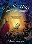 Over the Hills and Far Away: Stories...