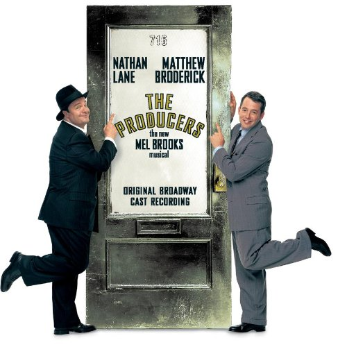 The Producers (2001 Original Broadway Cast) by Mel Brooks, Patrick S. Brady, Matthew Broderick, Nathan Lane and Roger Bart