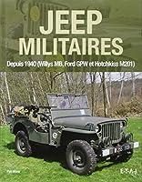 Jeep militaires depuis 1940 (Willys MB, Ford GPW et Hotchkiss M201) : Histoire, développement, production et rôles du véhicule tactique 1/4 de tonne 4X4 de l'armée américaine